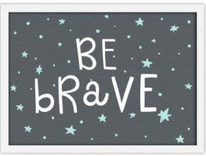 Be brave Παιδικά Πίνακες σε καμβά 30 x 20 εκ.